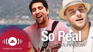 Raef - So Real feat. Maher Zain | Official Music Video (2014)