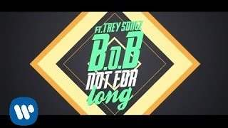 B.o.b - Not For Long feat. Trey Songz (2014)