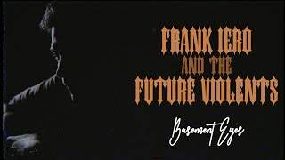 Frank Iero And The Future Violents - Basement Eyes (2020)